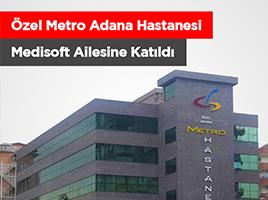 Özel Metro Adana Hastanesi Medisoft Ailesine Katıldı