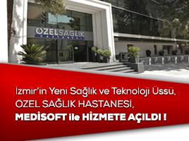 İzmir'in Yeni Sağlık ve Teknoloji Üssü, ÖZEL SAĞLIK HASTANESİ, Medisoft ile Hizmete Açıldı